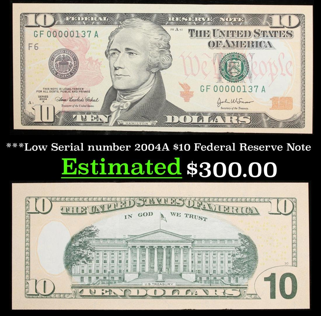 ***Low Serial number 2004A $10 Federal Reserve Note