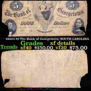1800's $5 The Bank of Georgetown, SOUTH CAROLINA Grades