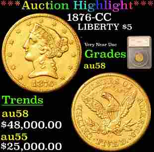 *Highlight* 1876-CC LIBERTY $5 Graded au58