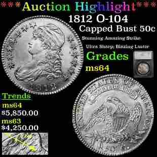 *Highlight* 1812 O-104 Capped Bust 50c Graded ms64