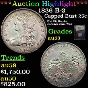 *Highlight* 1836 B-3 Capped Bust 25c Graded Select AU