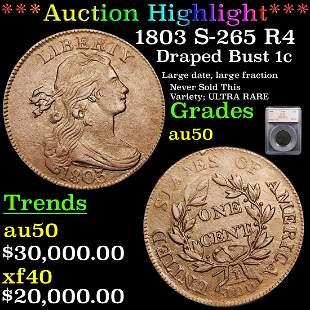 *Highlight* 1803 S-265 R4 Draped Bust 1c Graded au50