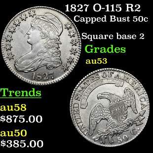 1827 O-115 R2 Capped Bust 50c Grades Select AU