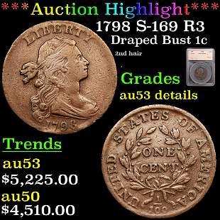 *Highlight* 1798 S-169 R3 Draped Bust 1c Graded au53