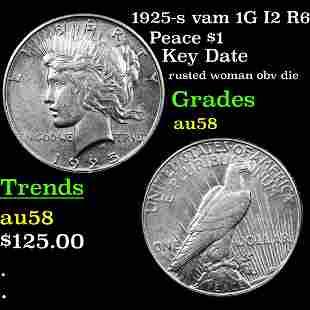 1925-s vam 1G I2 R6 Peace $1 Grades Choice AU/BU Slider