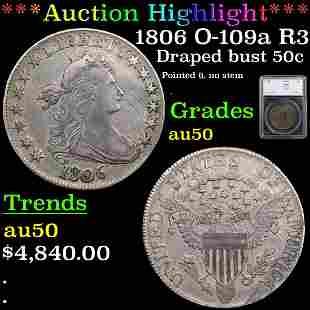 ***Auction Highlight*** 1806 O-109a R3 Draped Bust Half