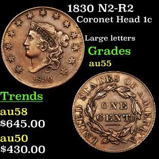 1830 N2-R2 Coronet Head Large Cent 1c Graded Choice AU