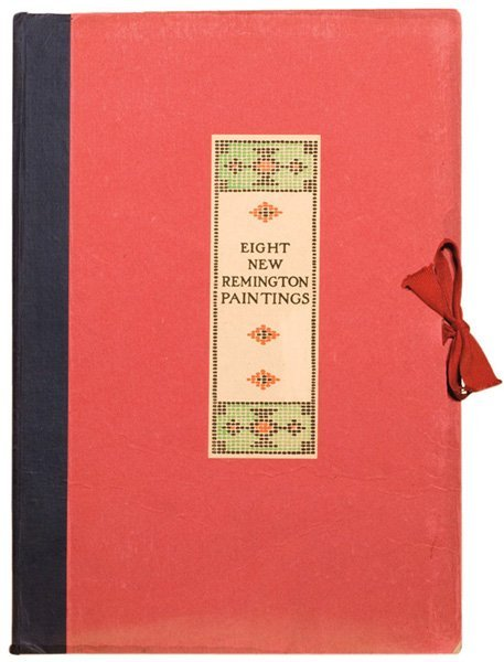 4: Frederic Remington 1861-1909; Eight New Remington