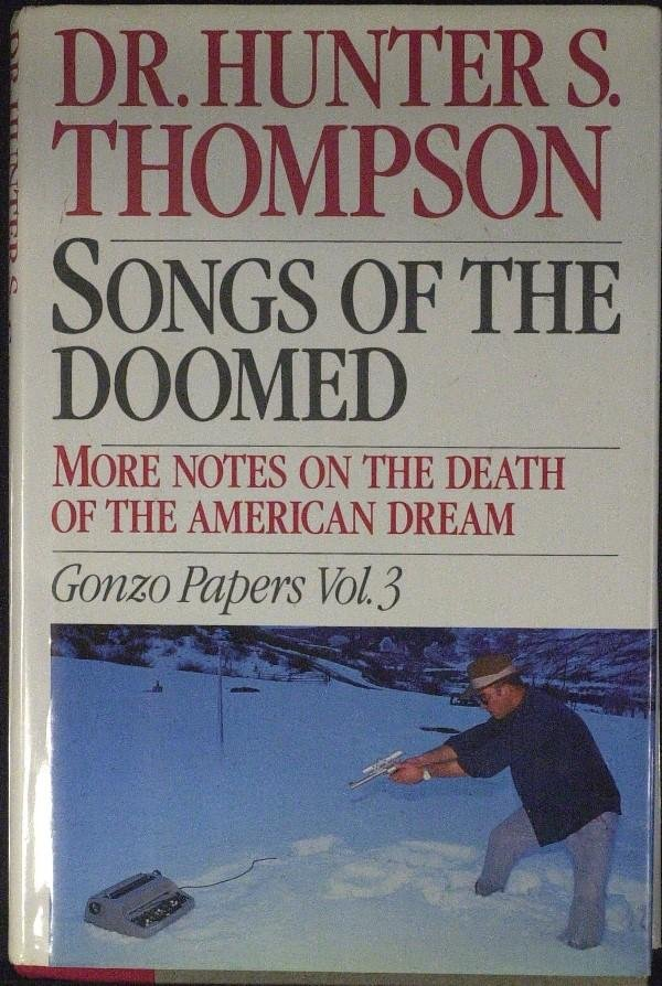 412: Hunter S. Thompson - Songs of the Doomed