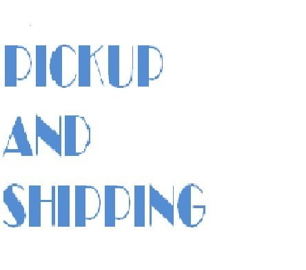 NOTICE !!!    PICKUP AND SHIPPING