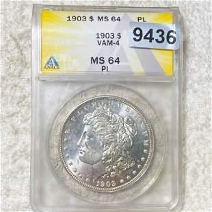 1903 Morgan Silver Dollar ANACS - MS 64 PL VAM-4