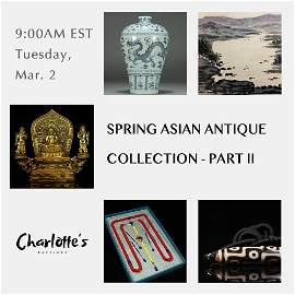 Spring Asian Antique Collection - Part II