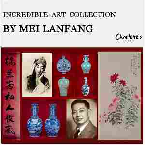 Incredible Art Collection by Mei Lanfang