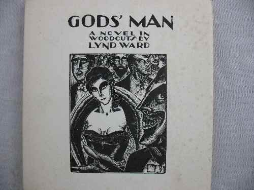 "120114: ""GODS MAN"" A NOVEL IN WOODCUTS BY LYND WARD. ST"