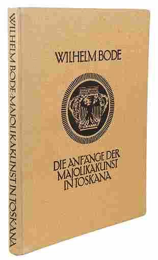 BODE - Die Anfänge der Majolikakunst in Toskana 1911