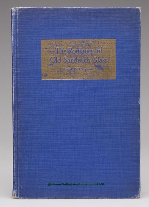 """10: SANDWICH GLASS REFERENCE VOLUME, """"The Romance of Ol"""