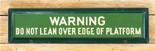 Warning Do Not Lean Over Edge SS Porcelain Sign 8.75