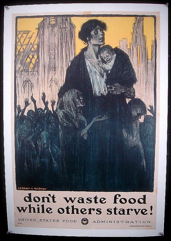 4: POSTER-WWI POSTER, DON'T WASTE FOOD WHILE OTHERS STA