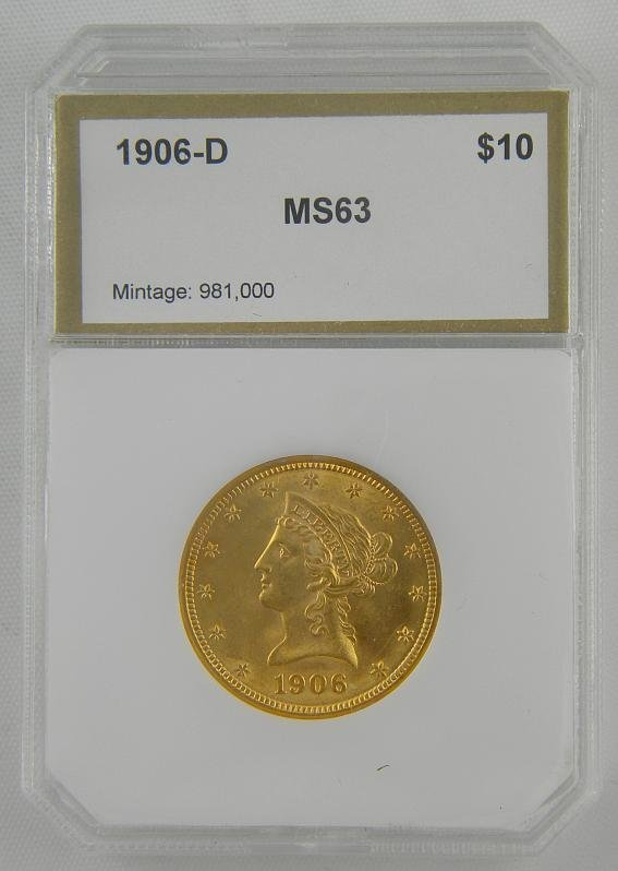 195: Certified 1906 D $10 LIBERTY GOLD COIN  MS63