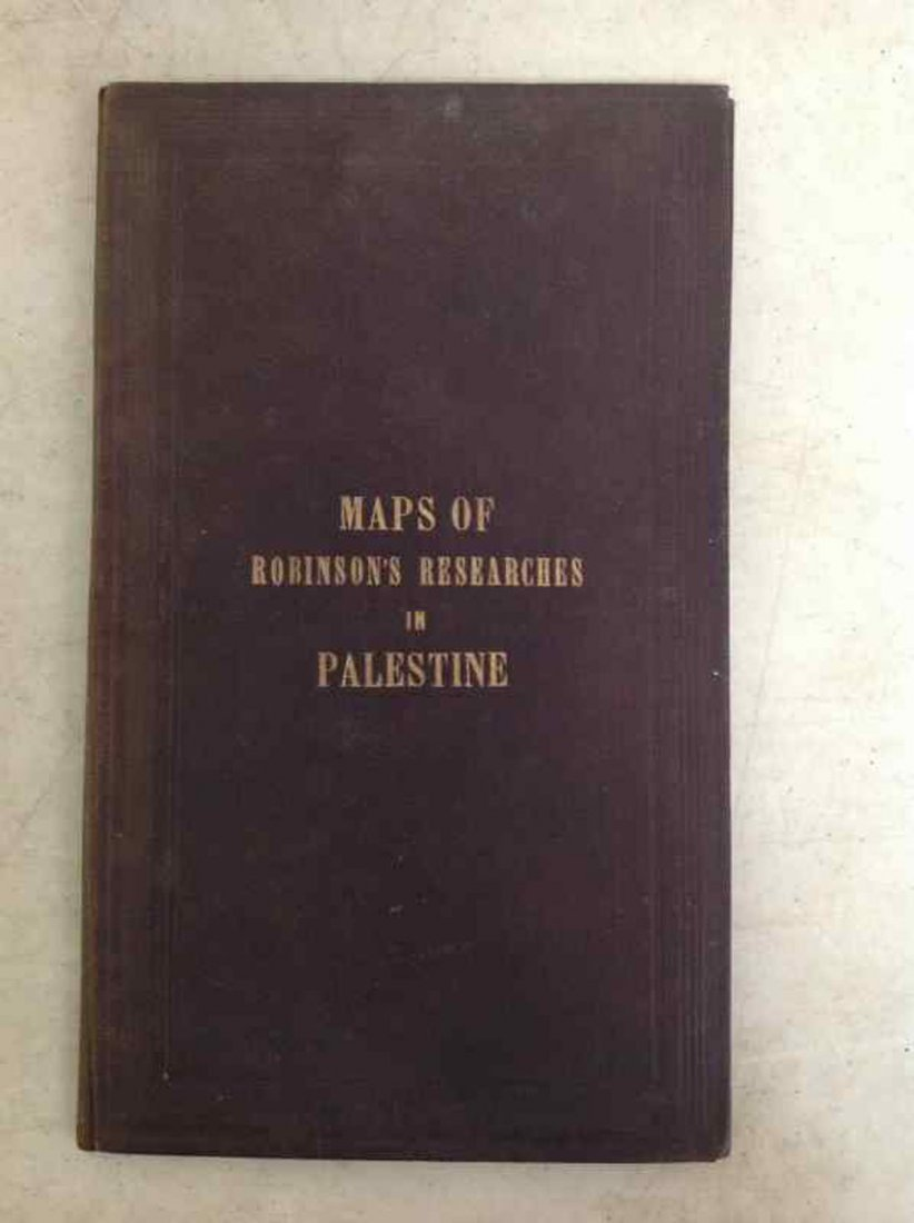 MAPS OF ROBINSON'S RESEARCHES IN PALESTINE, 4 MAPS,