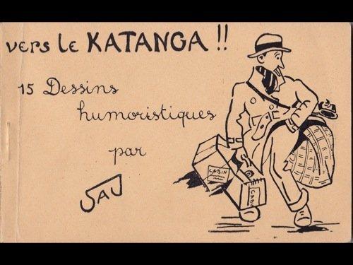 18: SAJ - Vers le Katanga. 15 dessins humoristiques.