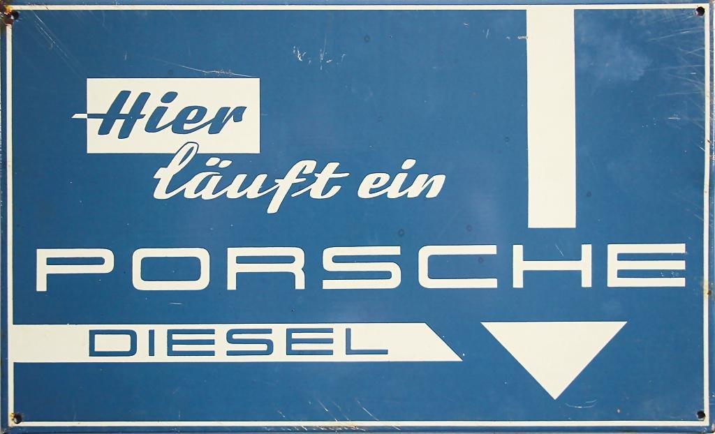 """PORSCHE '50s tin sign """"Hier läuft ein Porsche Diesel"""","""