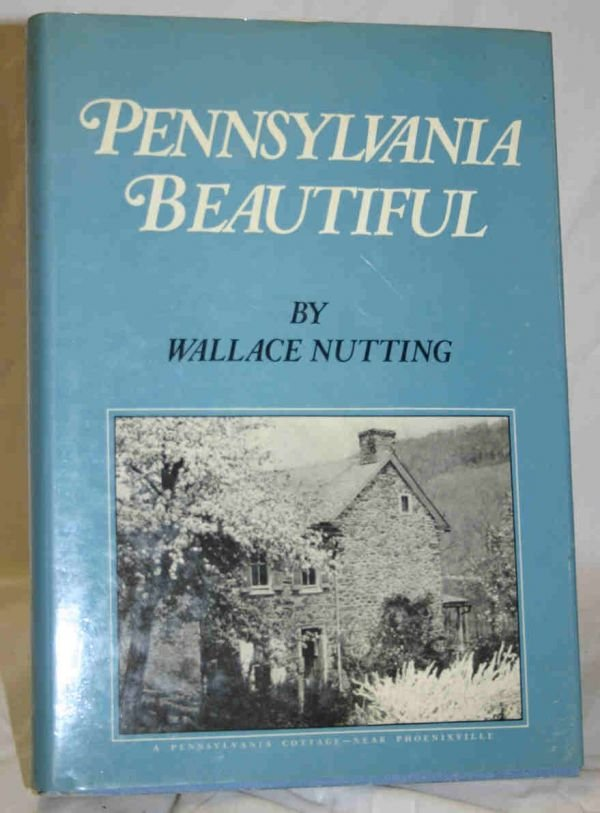 405: Wallace Nutting Pennsylvania Beautiful Book