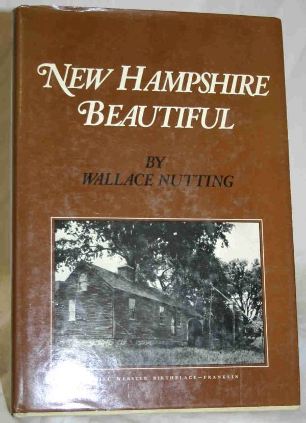 406: Wallace Nutting New Hampshire Beautiful Book