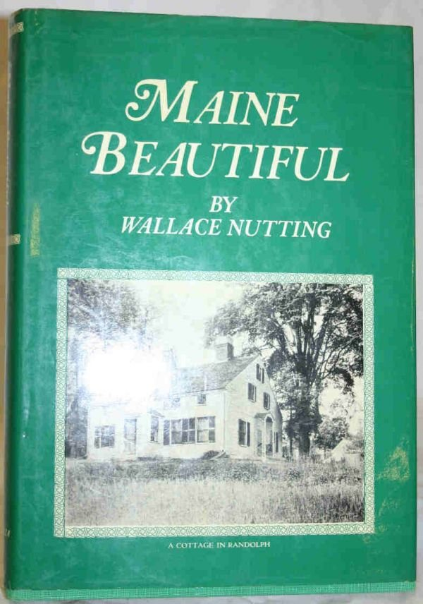 407: Wallace Nutting Maine Beautiful Book
