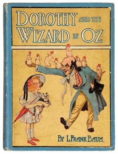 8B: BAUM Frank Dorothy and Wizard in Oz FIRST EDITION