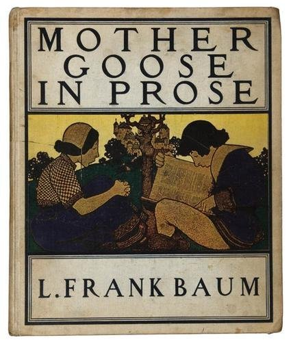 5A: Frank BAUM. Mother Goose in Prose. Oz. RARE