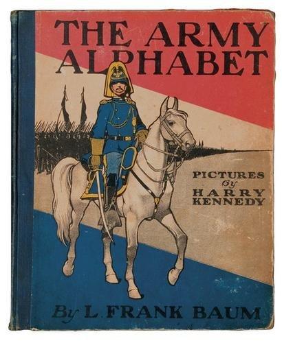 14A: Frank BAUM. Oz. The Army Alphabet. 1st ED.