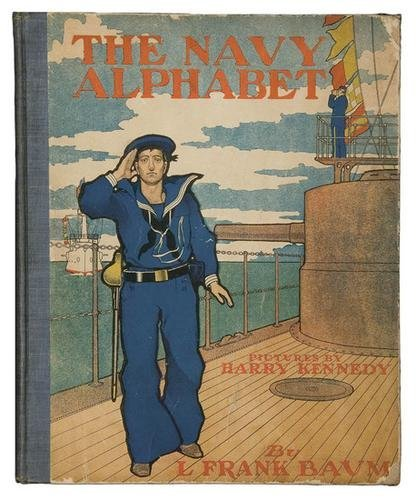 15A: Frank BAUM. Oz. The Navy Alphabet. 1st  ED.