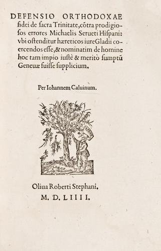 10E: CALVIN. Defensio Orthodoxae... [Geneva:] 1554. fir