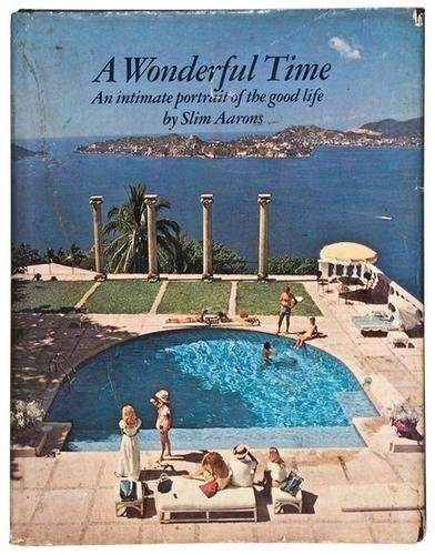 1F: Slim Aarons- A Wonderful Time: first edition