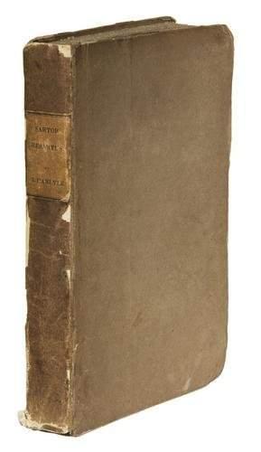 CARLYLE, Thomas. Sartor Resartus, The Life and Opi