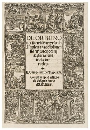 16: MARTYR, Peter (1457-1526).  De orbe novo . decades