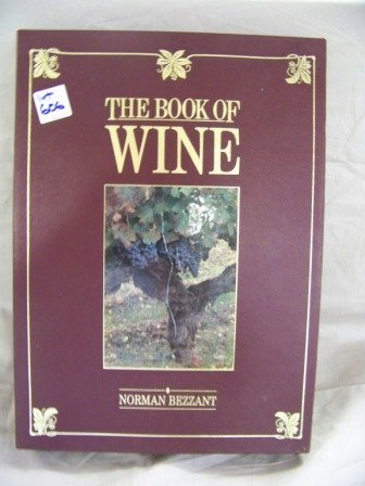 606: The Book Of Wine Norman Bezzant