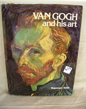 614: Van Gogh and His Art, Rosemary Treble