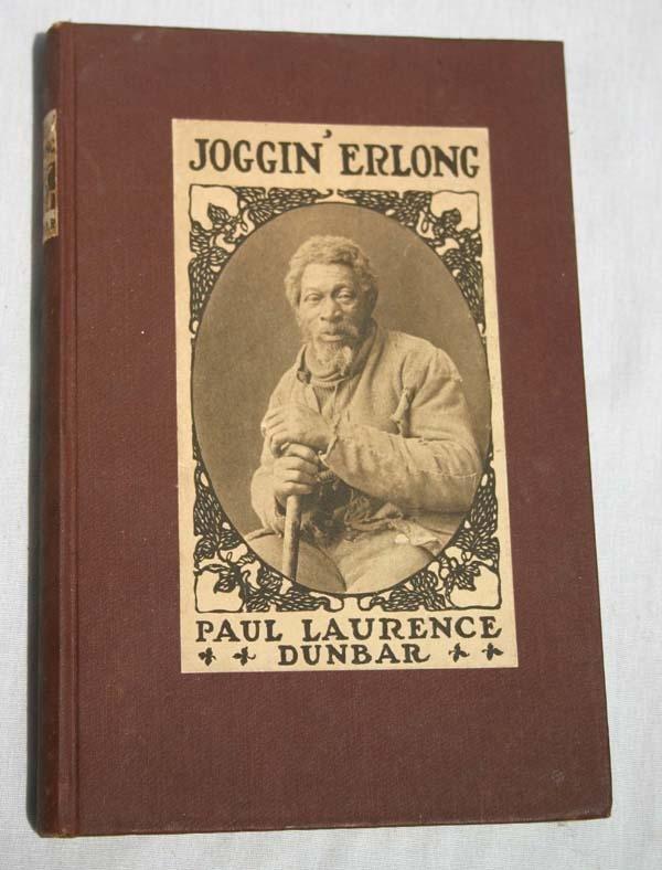 "16: 1st edition ""Joggin' Erlong"" by Paul L Dunbar 1906"