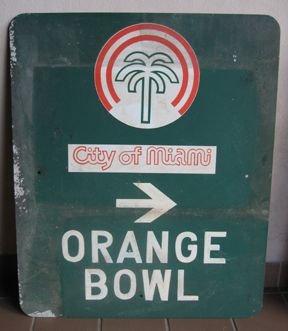 15: Authentic Orange Bowl Vintage Sign