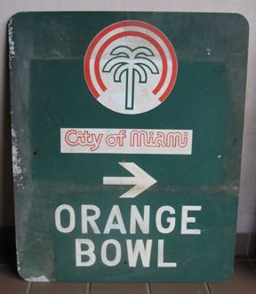15: Authentic Orange Bowl Vintage Sign