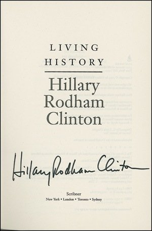 "1029:  Hillary Clinton Signed Book ""Living History""  UA"