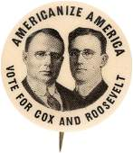 """""""AMERICANIZE AMERICA VOTE FOR COX AND ROOSEVELT"""" THE HO"""