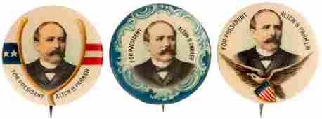 TRIO OF FOR PRESIDENT ALTON B PARKER PORTRAIT BUTTON