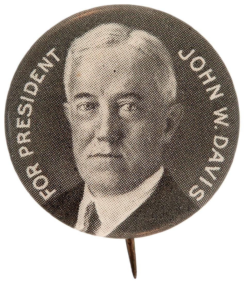 """FOR PRESIDENT JOHN W. DAVIS"" CLASSIC BUTTON HAKE #11."