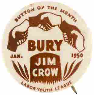 """BURY JIM CROW"""" SCARCE CIVIL RIGHTS BUTTON ISSUED BY"""