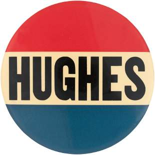 """CHARLES EVANS """"HUGHES"""" ENORMOUS AND RARE 1916 CAMPAIGN"""