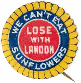 """ROOSEVELT """"WE CAN'T EAT SUNFLOWERS LOSE WITH LANDON"""""""