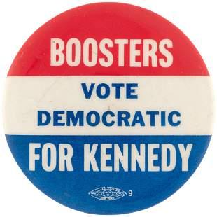BOOSTER VOTE DEMOCRATIC FOR KENNEDY UNCOMMON JFK SLOGAN